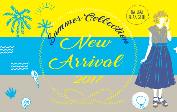 2017 Spring/Summer  New Arrivals
