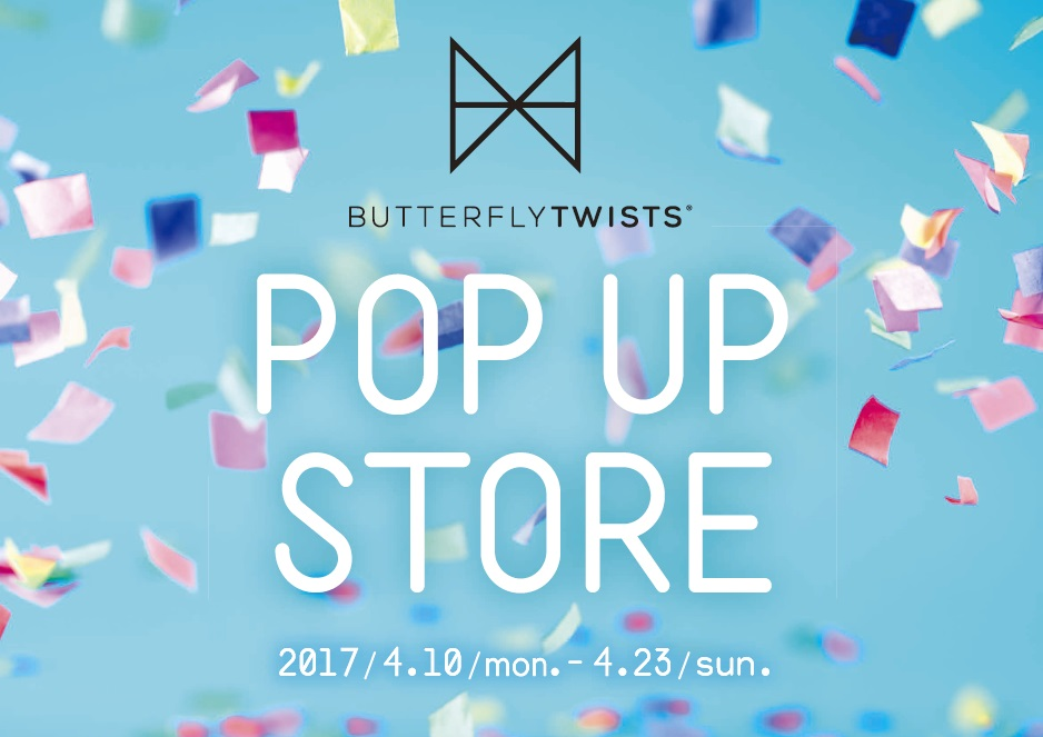 BUTTERFLYTWISTS POP UP STORE